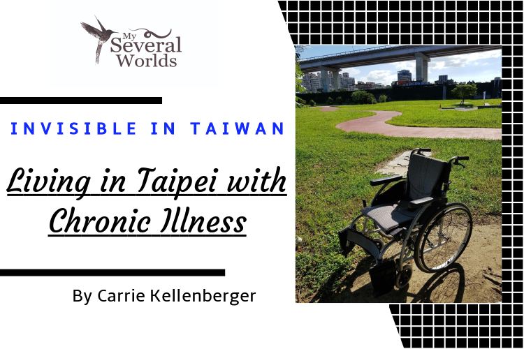 Invisible in Taiwan: Living in Taipei with Chronic Illness
