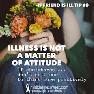Invisible Illness Week - Friend Ill Tip 8