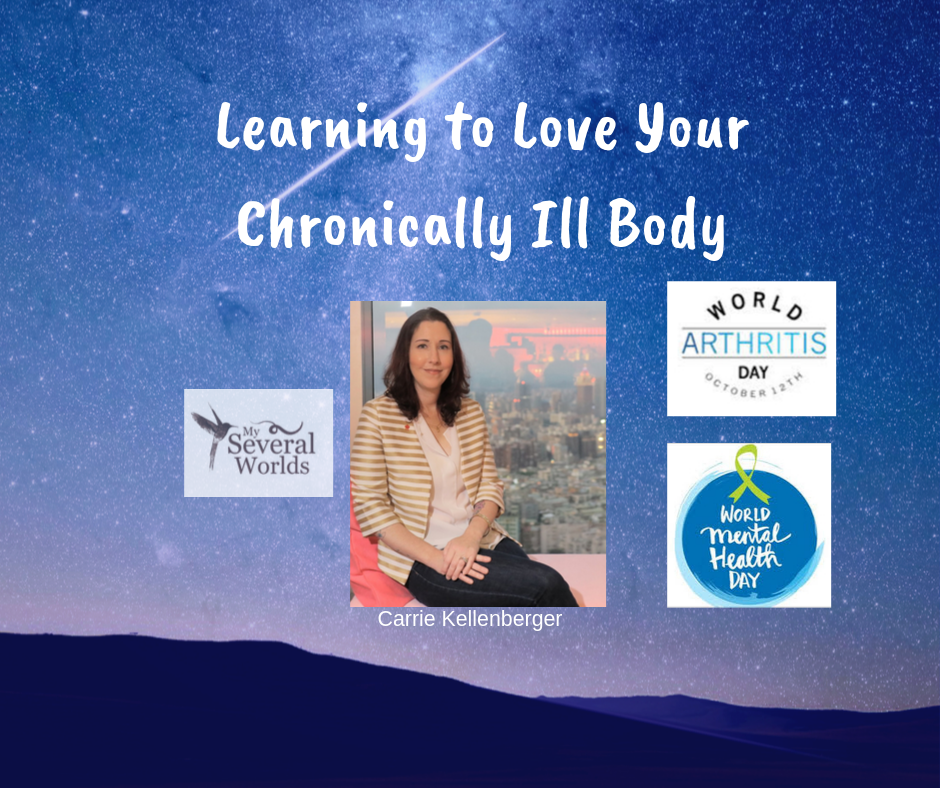 Loving Your Chronically Ill Body - Tips for Living with Chronic Illness by My Several Worlds