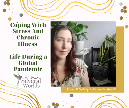 Coping with Stress and Chronic Illness - Life During a Global Pandemic