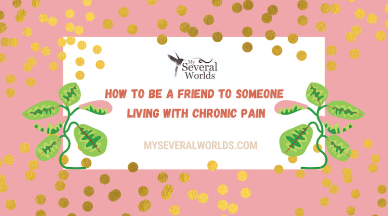 Suggestions for people who want to help someone living with chronic pain