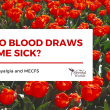 Life with Fibro and MECFS - Why do blood draws make me sick?